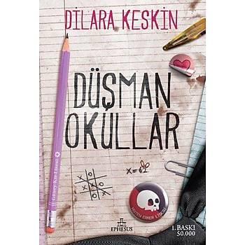 Düþman Okullar - Dilara Keskin - Ephesus Yayýnlarý