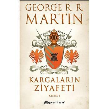 Kargalarýn Ziyafeti Kýsým 1 - George R. R. Martin - Epsilon Yayýnevi