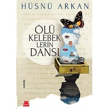Ölü Kelebeklerin Dansý - Hüsnü Arkan - Kýrmýzý Kedi Yayýnevi