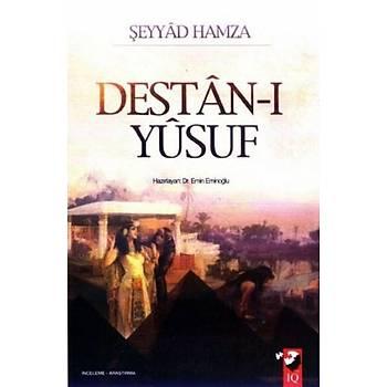 Destan-ý Yusuf Þeyyad Hamza IQ Kültür Sanat Yayýncýlýk