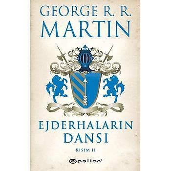 Ejderhalarýn Dansý 2 -Buz ve Ateþin Þarkýsý 5 - George R. R. Martin - Epsilon Yayýnevi