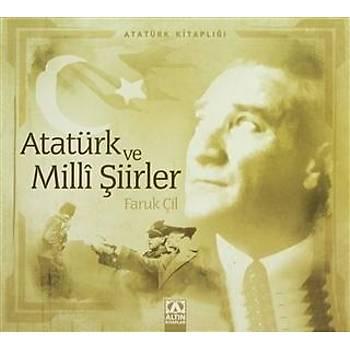 Atatürk ve Milli Þiirler - Faruk Çil - Altýn Kitaplar