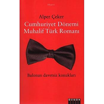 Cumhuriyet Dönemi Muhalif Türk Romaný - Alper Çeker