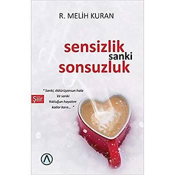 Sensizlik Sanki Sonsuzluk - R. Melih Kuran - Ares Yayýnlarý