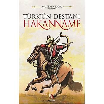 Türk'ün Destaný Hakanname - Mustafa Kaya - Panama Yayýncýlýk