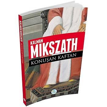 Konuþan Kaftan - Kalman Mikszath - Maviçatý Yayýnlarý