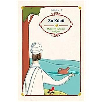 Su Küpü - Müzekkin-Nüfus'tan Hikayeler - Eþrefoðlu Rumi - Erdem Çocuk