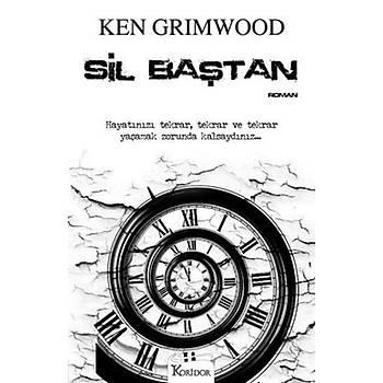 Sil Baþtan - Ken Grimwood - Koridor Yayýncýlýk