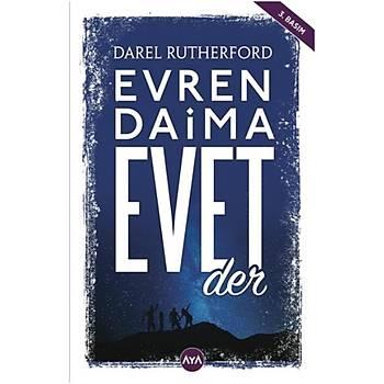 Evren Daima Evet Der - Darel Rutherford - Aya Kitap