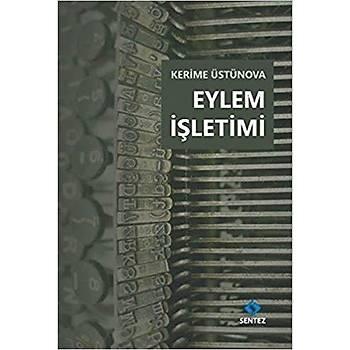 Eylem Ýþletimi - Kerime Üstünova - Sentez Yayýnlarý