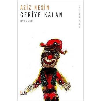 Geriye Kalan - Aziz Nesin - Nesin Yayýnlarý