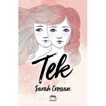 Tek - Sarah Crossan - Yabancý