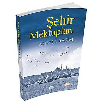 Þehir Mektuplarý - Ahmet Rasim - Maviçatý Yayýnlarý