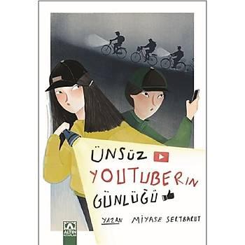 Ünsüz Youtuberýn Günlüðü - Miyase Sertbarut - Altýn Kitaplar