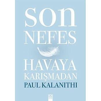 Son Nefes Havaya Karýþmadan Ciltli - Paul Kalanithi
