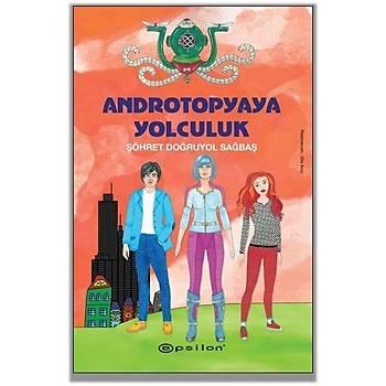 Androtopyaya Yolculuk - Þöhret Doðruyol Saðbaþ - Epsilon Yayýnevi