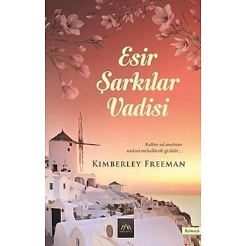 Esir Þarkýlar Vadisi - Kimberley Freeman - Arkadya Yayýnlarý