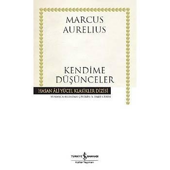 Kendime Düþünceler - Marcus Aurelius - Ýþ Bankasý Kültür Yayýnlarý