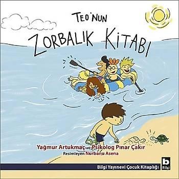 Teo'nun Zorbalýk Kitabý - Yaðmur Artukmaç, Pýnar Çakýr - Bilgi Yayýnevi