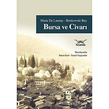 Bursa ve Civarý - Marie De Launay - Heyamola Yayýnlarý