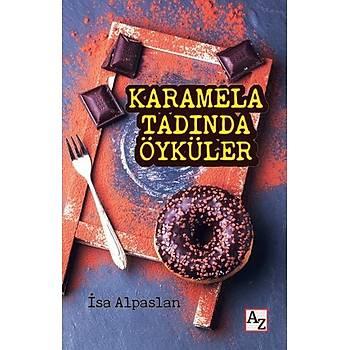 Karamela Tadýnda Öyküler - Ýsa Alpaslan - Az Kitap