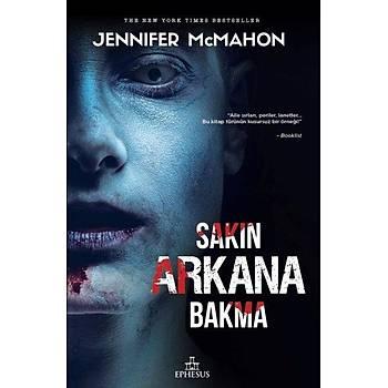 Sakýn Arkana Bakma -- Jennifer McMahon - Ephesus Yayýnlarý