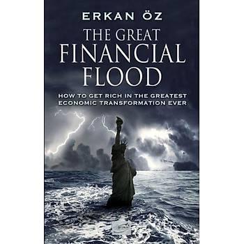 The Great Financial Flood - Erkan Öz - Þira Yayýnlarý