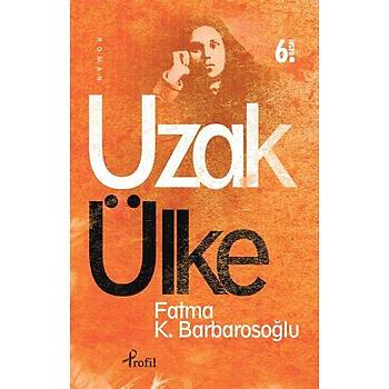 Uzak Ülke - Fatma K.Barbarosoðlu - Profil Yayýncýlýk