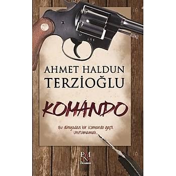 Komando - Ahmet Haldun Terzioðlu - Panama Yayýncýlýk