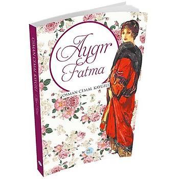 Aygýr Fatma - Osman Cemal Kaygýlý - Maviçatý Yayýnlarý