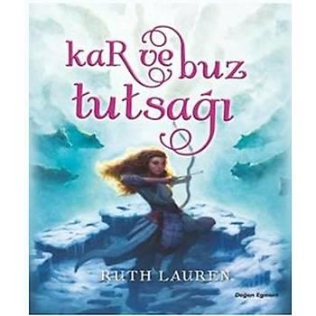 Kar ve Buz Tutsaðý - Ruth Lauren - Doðan Egmont Yayýncýlýk
