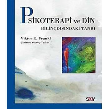 Psikoterapi ve Din - Bilinçdýþýndaki Tanrý - Viktor Emil Frankl - Say Yayýnlarý