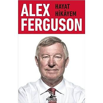 Alex Ferguson-Hayat Hikayem - Alex Ferguson - Pegasus