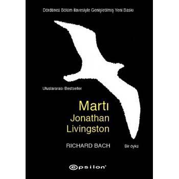 Martý - Jonathan Livingston (Dördüncü Bölüm Ýlavesiyle) - Richard Bach