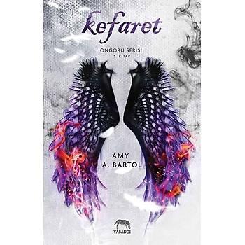 Kefaret - Öngürü Serisi 5.Kitap - Amy A. Bartol - Yabancý