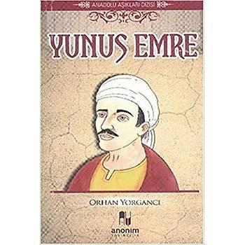 Yunus Emre - Orhan Yorgancý - Anonim Yayýncýlýk