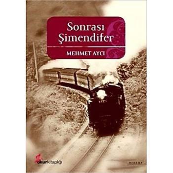 Sonrasý Þimendifer - Mehmet Aycý - Okur Kitaplýðý