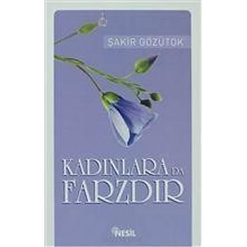 Kadýnlara da Farzdýr / Þakir Gözütok - Nesil Yayýnlarý