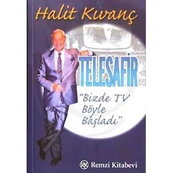 Telesafir - Halit Kývanç - Bizde TV Böyle Baþladý