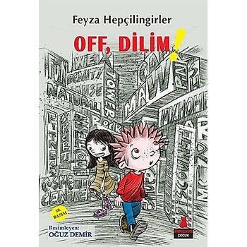 Off, Dilim! - Feyza Hepçilingirler - Kýrmýzý Kedi Çocuk
