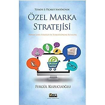 Özel Marka Stratejisi - Private Label Stratigy Ýn Turkish Online Retailing