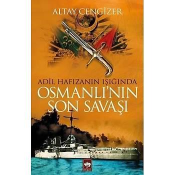 Osmanlýnýn Son Savaþý - Altay Cengizer - Ötüken Neþriyat