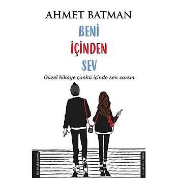 Beni Ýçinden Sev - Ahmet Batman - Destek Yayýnlarý