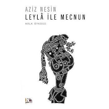 Leyla Ýle Mecnun - Aziz Nesin - Nesin Yayýnevi