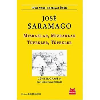 Mýzraklar, Mýzraklar Tüfekler, Tüfekler - Jose Saramago - Kýrmýzý Kedi