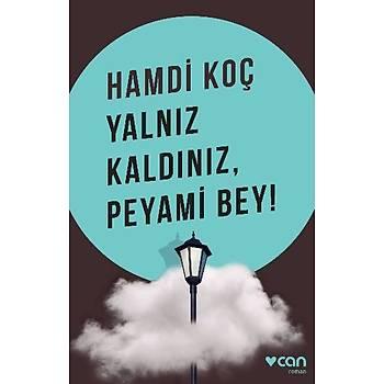 Yalnýz Kaldýnýz Peyami Bey - Hamdi Koç