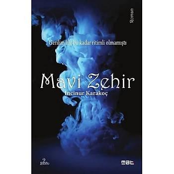 Mavi Zehir -Ýncinur Karakoç -Mat Kitap