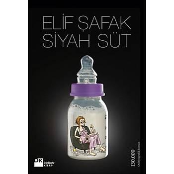 Siyah Süt - Elif Þafak - Doðan Kitap