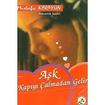 Aþk Kapýyý Çalmadan Gelir - Mustafa Karayün