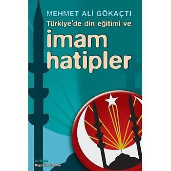 Türkiyede Din Eðitimi ve Ýmam Hatipler - Mehmet Ali Gökaçtý